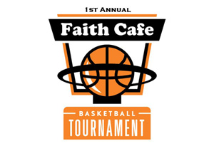Faith Cafe Basketball Tournament